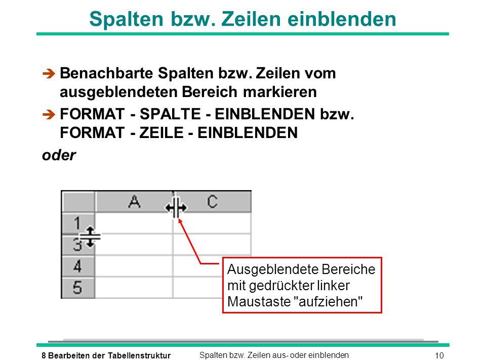 108 Bearbeiten der TabellenstrukturSpalten bzw. Zeilen aus- oder einblenden Spalten bzw.