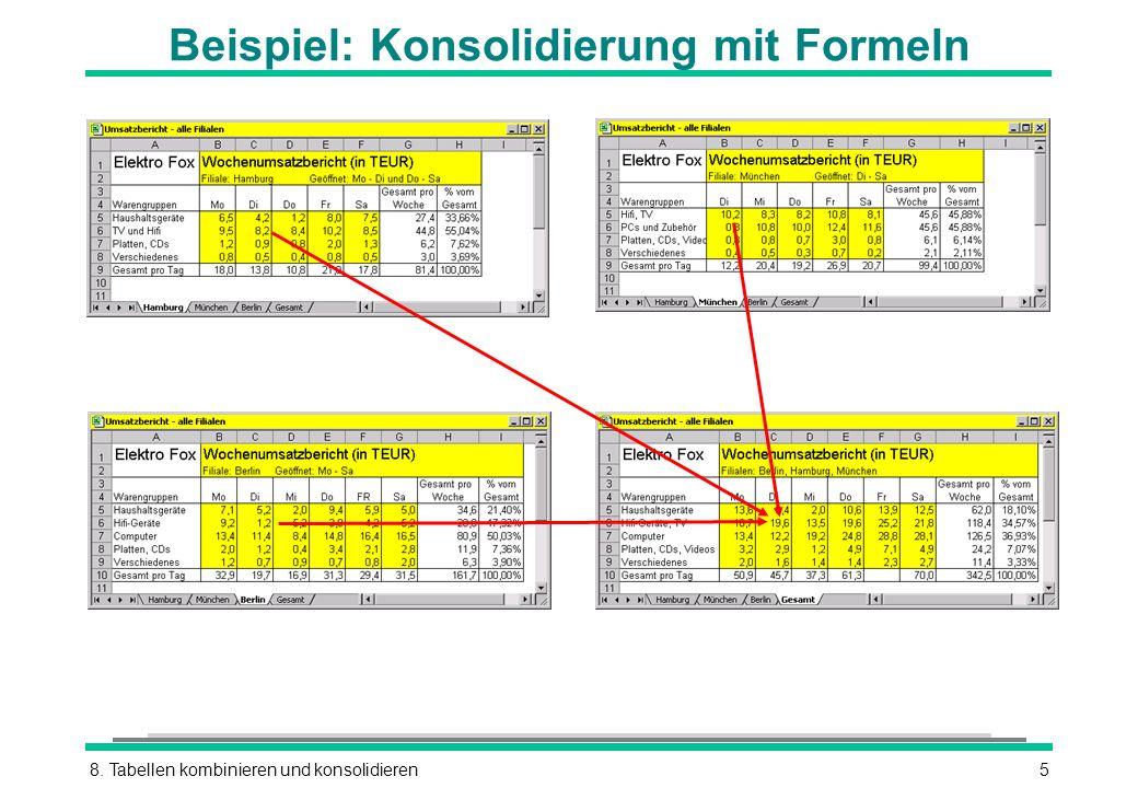 8. Tabellen kombinieren und konsolidieren5 Beispiel: Konsolidierung mit Formeln