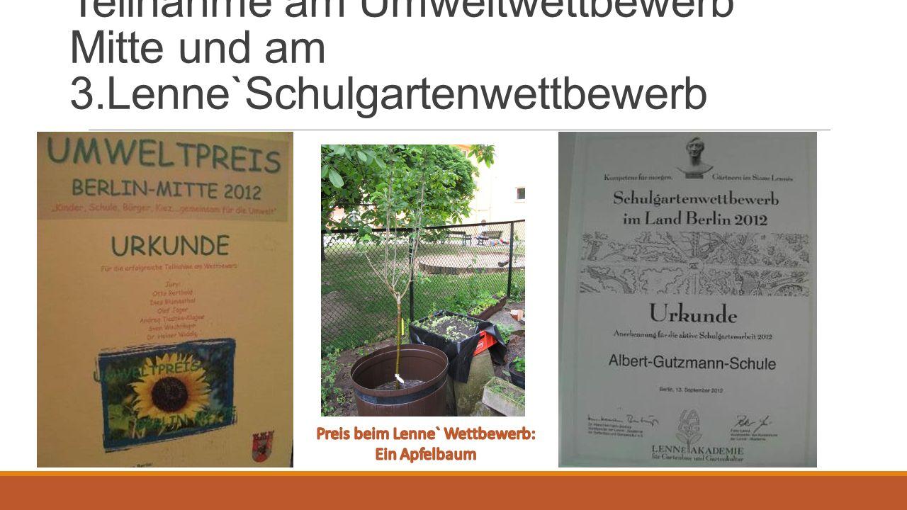 Teilnahme am Umweltwettbewerb Mitte und am 3.Lenne`Schulgartenwettbewerb