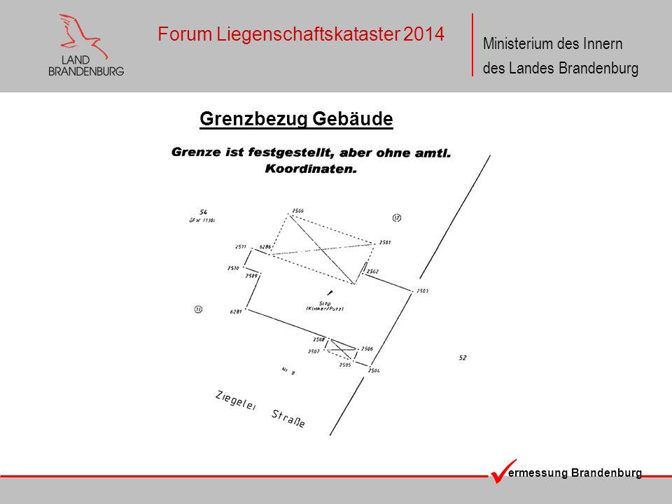 ermessung Brandenburg Ministerium des Innern des Landes Brandenburg Forum Liegenschaftskataster 2014 Grenzbezug Gebäude