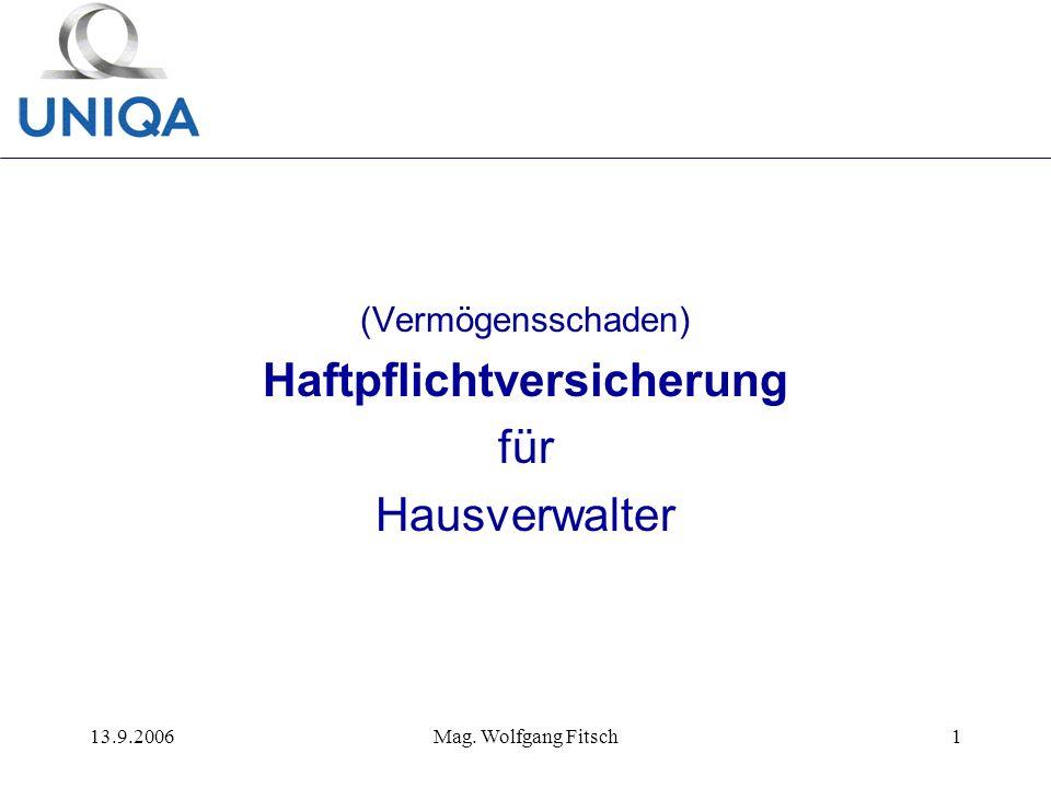 13.9.2006Mag. Wolfgang Fitsch1 (Vermögensschaden) Haftpflichtversicherung für Hausverwalter