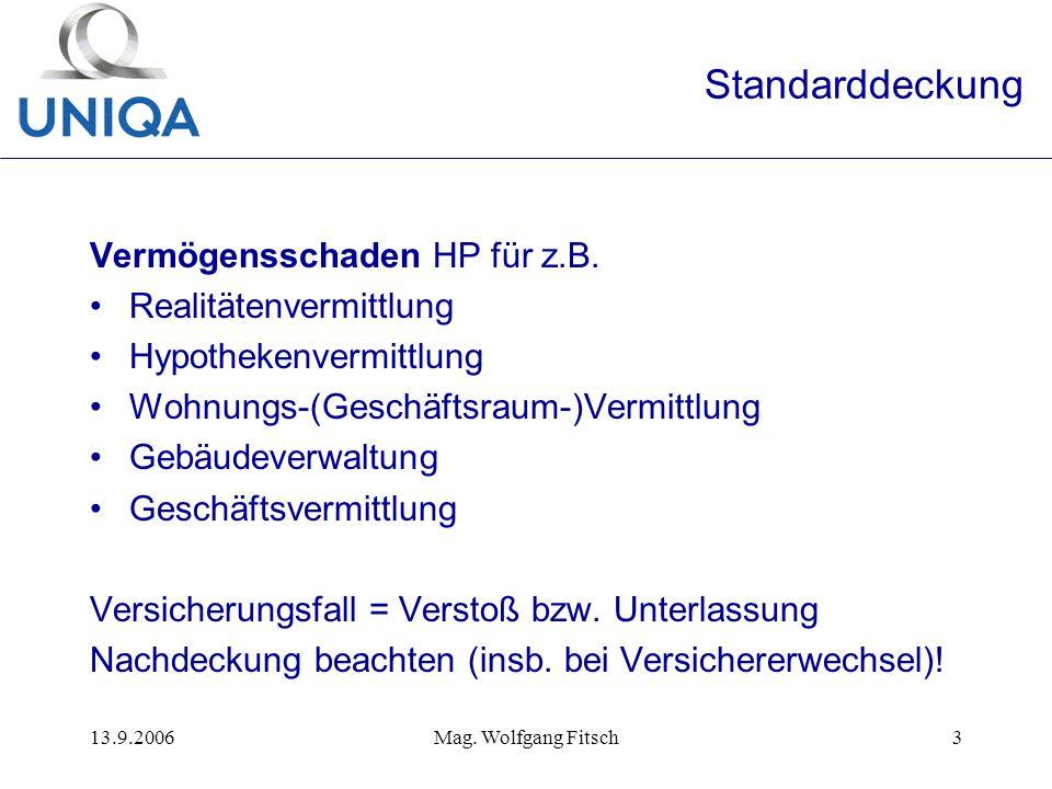 13.9.2006Mag. Wolfgang Fitsch3 Standarddeckung Vermögensschaden HP für z.B.