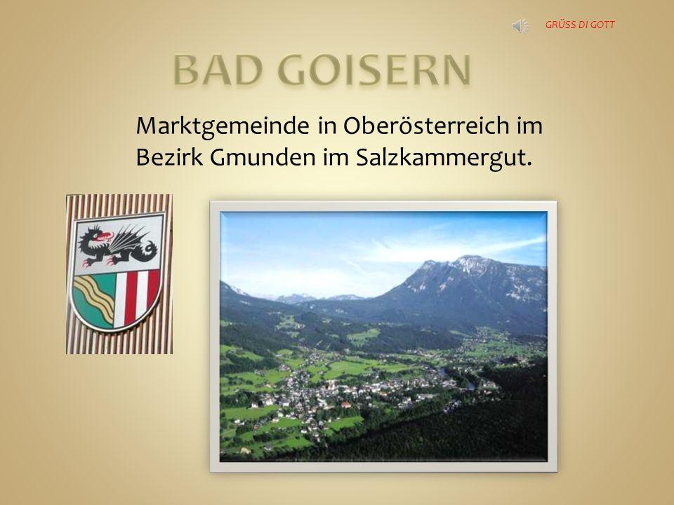 Marktgemeinde in Oberösterreich im Bezirk Gmunden im Salzkammergut. GRÜSS DI GOTT
