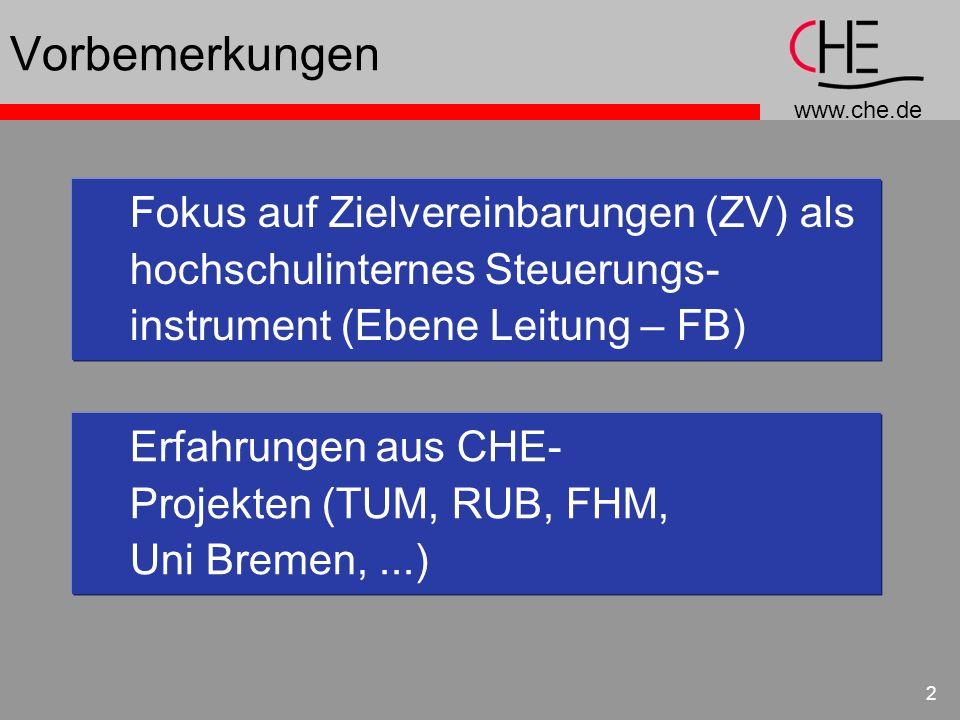 www.che.de 2 Vorbemerkungen Fokus auf Zielvereinbarungen (ZV) als hochschulinternes Steuerungs- instrument (Ebene Leitung – FB) Erfahrungen aus CHE- P