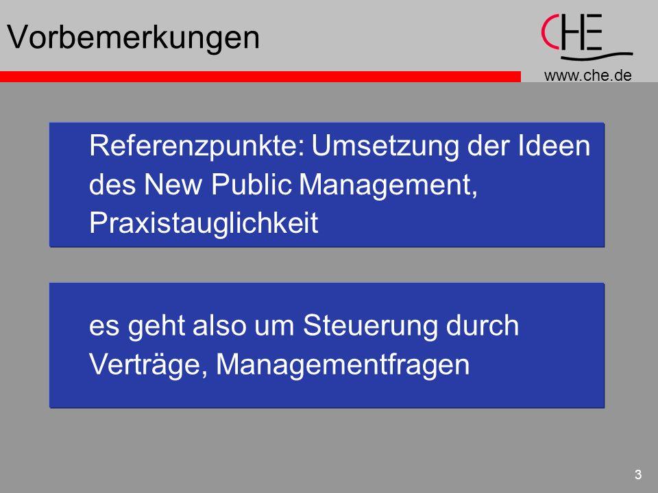 www.che.de 3 Vorbemerkungen Referenzpunkte: Umsetzung der Ideen des New Public Management, Praxistauglichkeit es geht also um Steuerung durch Verträge