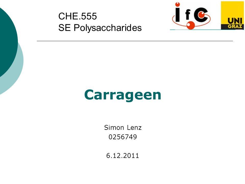 CHE.555 SE Polysaccharides Carrageen Simon Lenz 0256749 6.12.2011