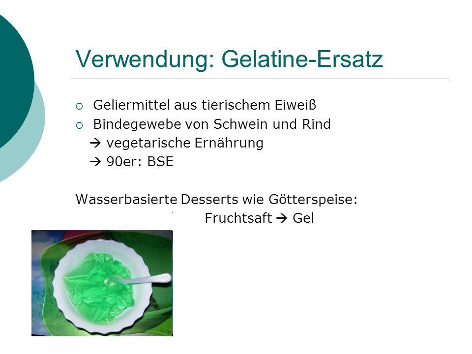 Verwendung: Gelatine-Ersatz Geliermittel aus tierischem Eiweiß Bindegewebe von Schwein und Rind vegetarische Ernährung 90er: BSE Wasserbasierte Desser