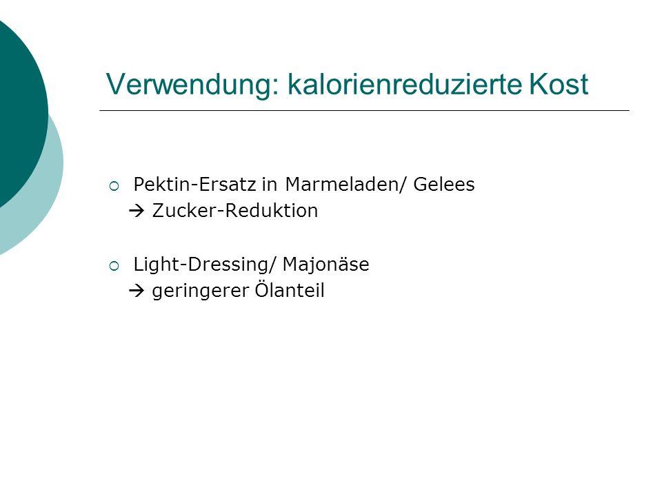 Verwendung: kalorienreduzierte Kost Pektin-Ersatz in Marmeladen/ Gelees Zucker-Reduktion Light-Dressing/ Majonäse geringerer Ölanteil