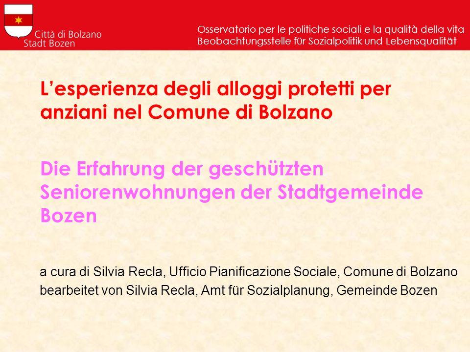 Lesperienza degli alloggi protetti per anziani nel Comune di Bolzano a cura di Silvia Recla, Ufficio Pianificazione Sociale, Comune di Bolzano bearbei