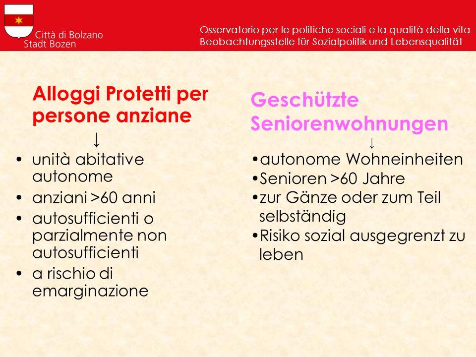 Alloggi Protetti per persone anziane unità abitative autonome anziani >60 anni autosufficienti o parzialmente non autosufficienti a rischio di emargin