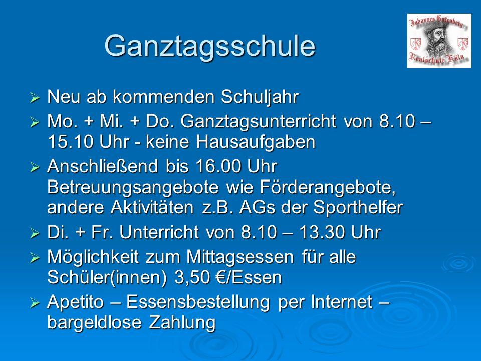 Ganztagsschule Neu ab kommenden Schuljahr Neu ab kommenden Schuljahr Mo. + Mi. + Do. Ganztagsunterricht von 8.10 – 15.10 Uhr - keine Hausaufgaben Mo.