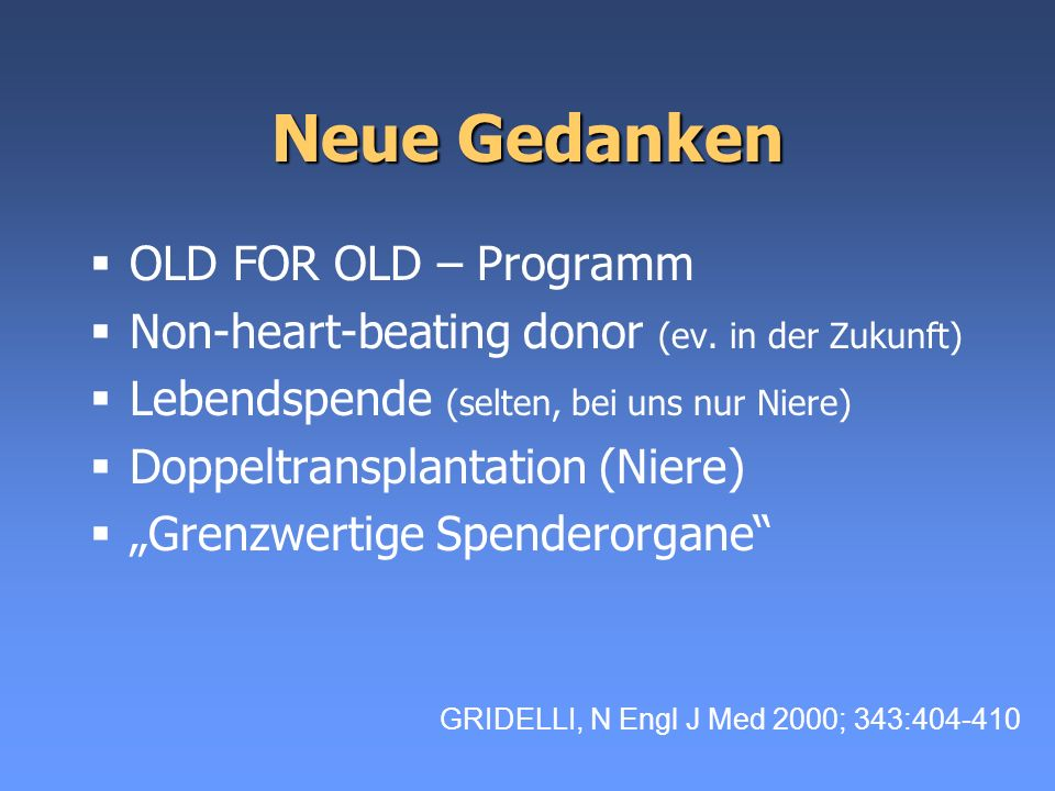 Neue Gedanken OLD FOR OLD – Programm Non-heart-beating donor (ev.
