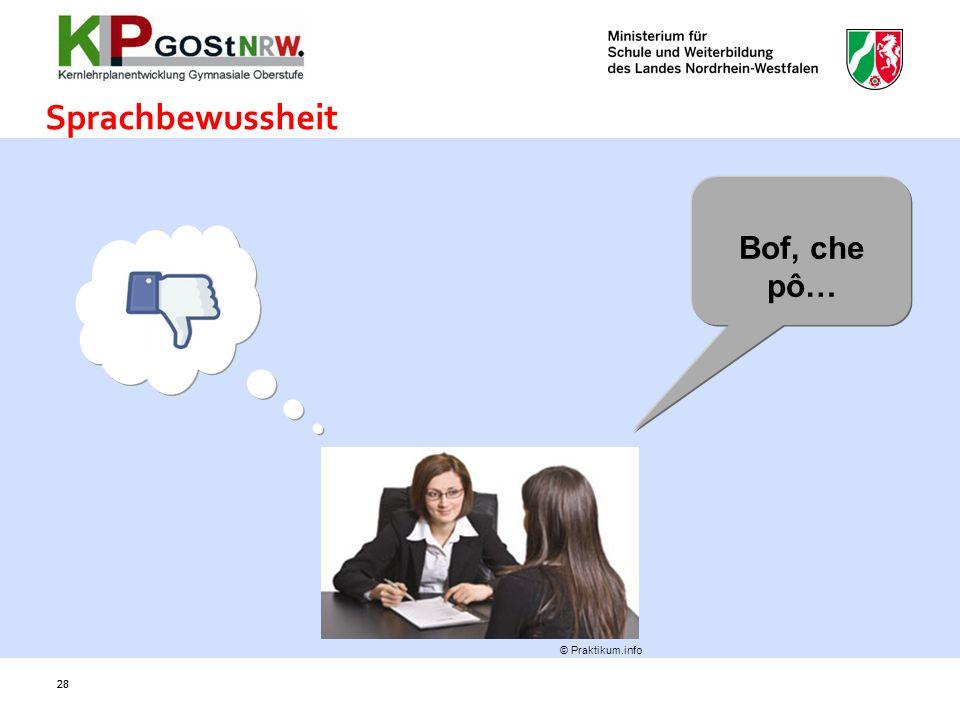 28 Sprachbewussheit Bof, che pô… 28 © Praktikum.info