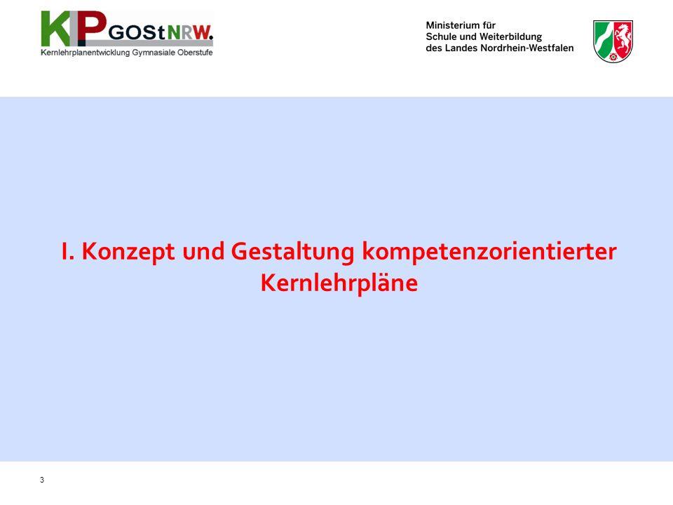 I. Konzept und Gestaltung kompetenzorientierter Kernlehrpläne 3