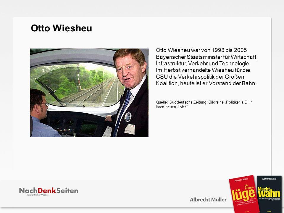 Otto Wiesheu war von 1993 bis 2005 Bayerischer Staatsminister für Wirtschaft, Infrastruktur, Verkehr und Technologie. Im Herbst verhandelte Wiesheu fü