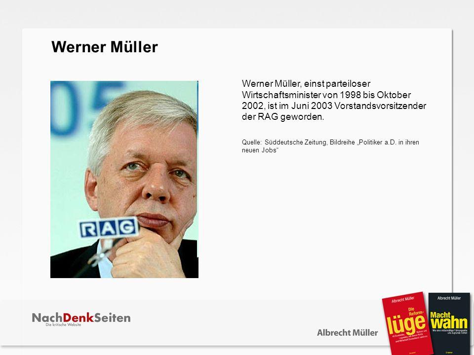 Werner Müller, einst parteiloser Wirtschaftsminister von 1998 bis Oktober 2002, ist im Juni 2003 Vorstandsvorsitzender der RAG geworden. Quelle: Südde