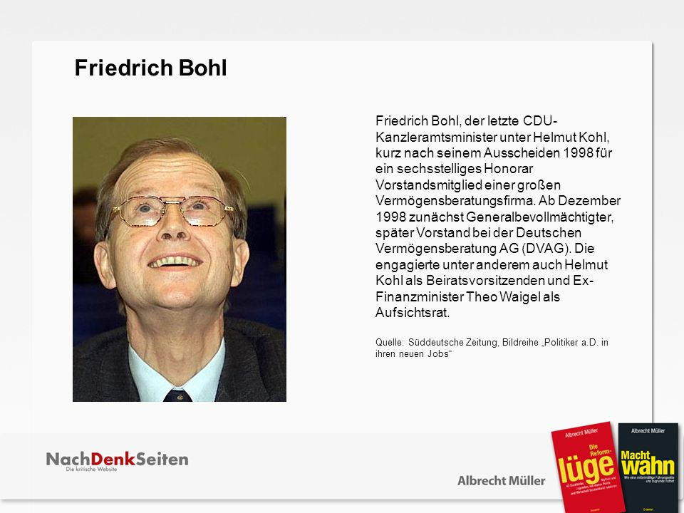 Friedrich Bohl, der letzte CDU- Kanzleramtsminister unter Helmut Kohl, kurz nach seinem Ausscheiden 1998 für ein sechsstelliges Honorar Vorstandsmitgl