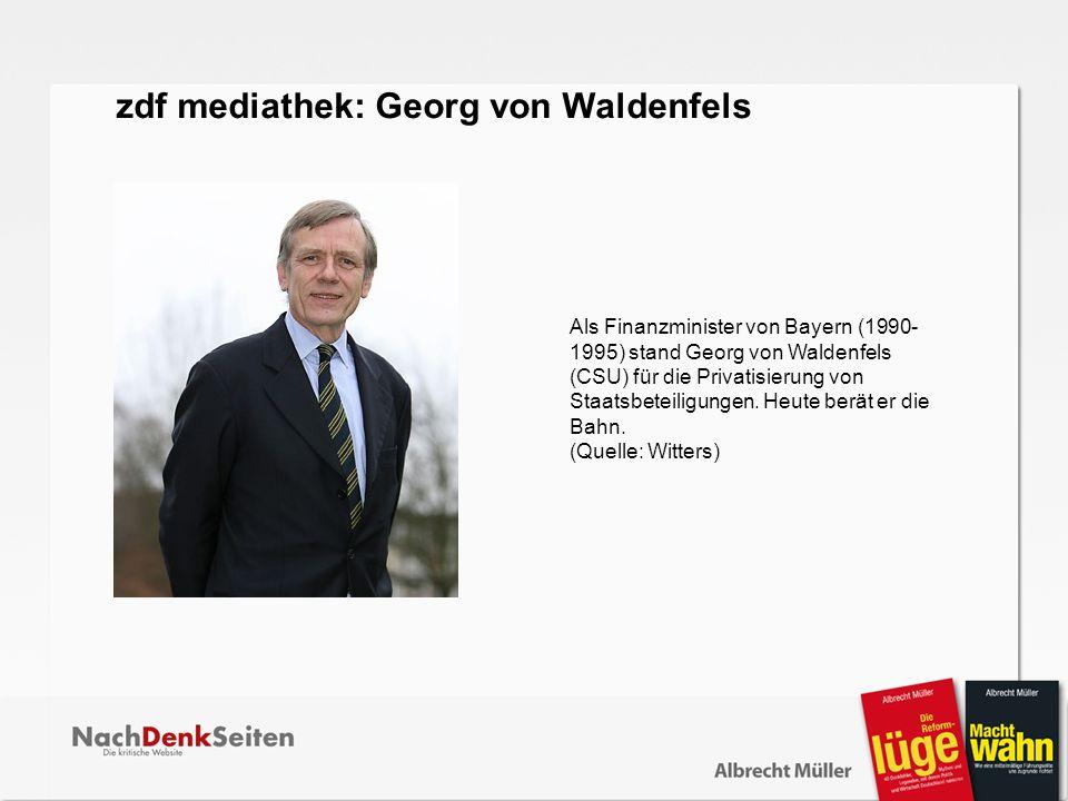 Als Finanzminister von Bayern (1990- 1995) stand Georg von Waldenfels (CSU) für die Privatisierung von Staatsbeteiligungen. Heute berät er die Bahn. (