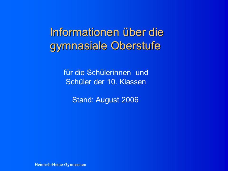 Heinrich-Heine-Gymnasium Informationen über die gymnasiale Oberstufe für die Schülerinnen und Schüler der 10.