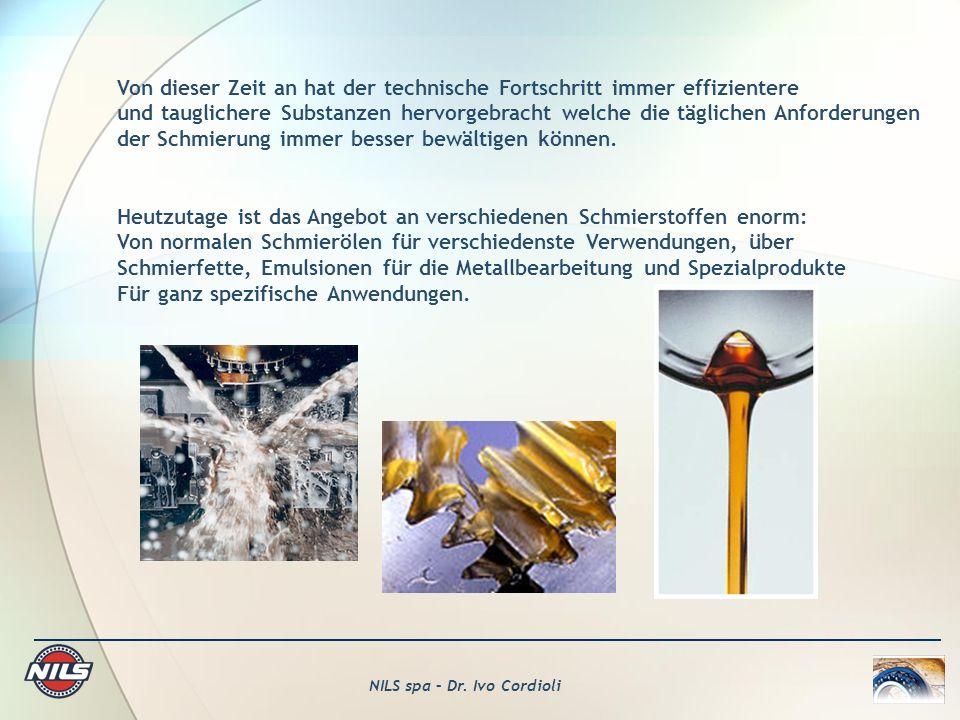 NILS spa – Dr. Ivo Cordioli Von dieser Zeit an hat der technische Fortschritt immer effizientere und tauglichere Substanzen hervorgebracht welche die
