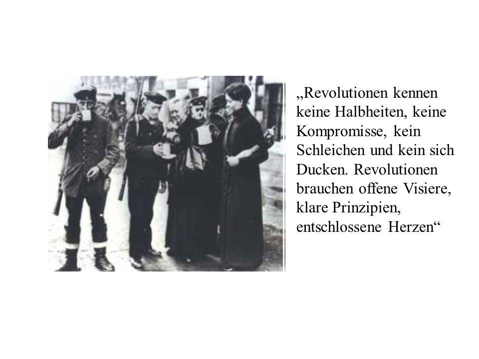 Revolutionen kennen keine Halbheiten, keine Kompromisse, kein Schleichen und kein sich Ducken. Revolutionen brauchen offene Visiere, klare Prinzipien,