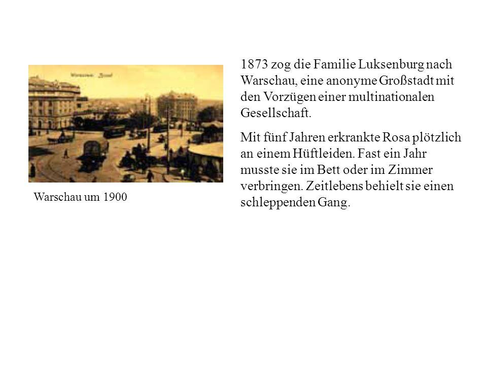 1873 zog die Familie Luksenburg nach Warschau, eine anonyme Großstadt mit den Vorzügen einer multinationalen Gesellschaft. Mit fünf Jahren erkrankte R