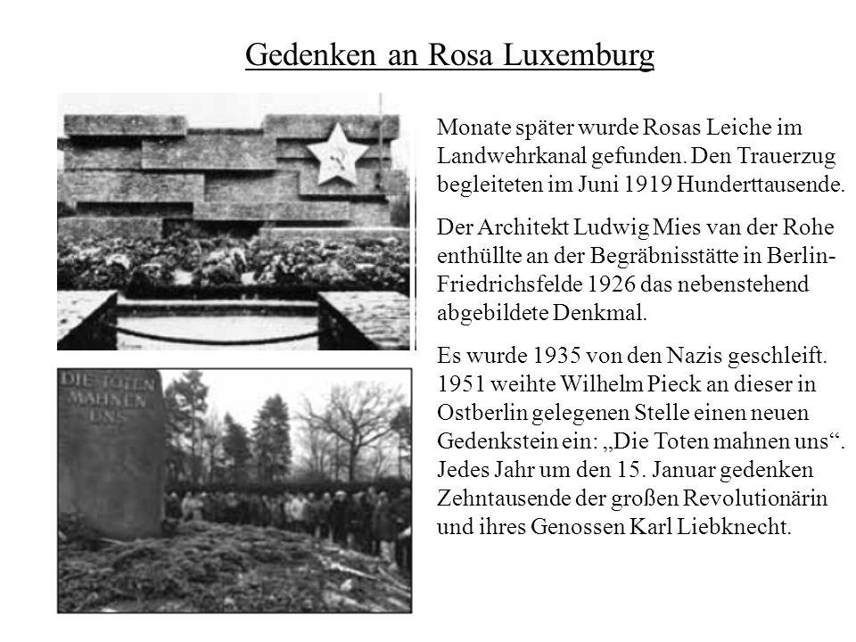 Gedenken an Rosa Luxemburg Monate später wurde Rosas Leiche im Landwehrkanal gefunden. Den Trauerzug begleiteten im Juni 1919 Hunderttausende. Der Arc