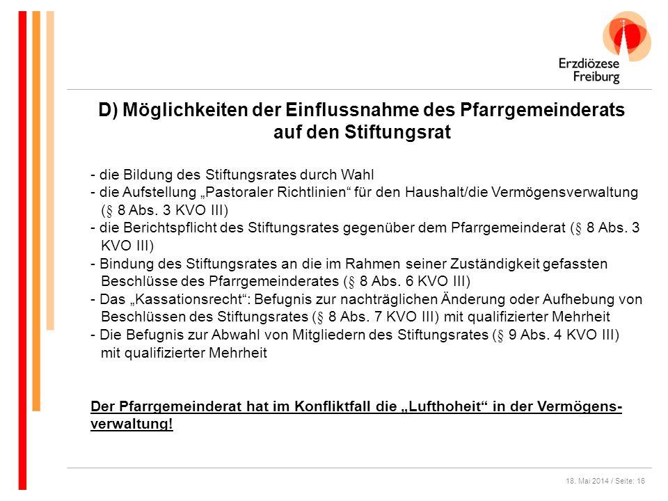 18. Mai 2014 / Seite: 16 D) Möglichkeiten der Einflussnahme des Pfarrgemeinderats auf den Stiftungsrat - die Bildung des Stiftungsrates durch Wahl - d