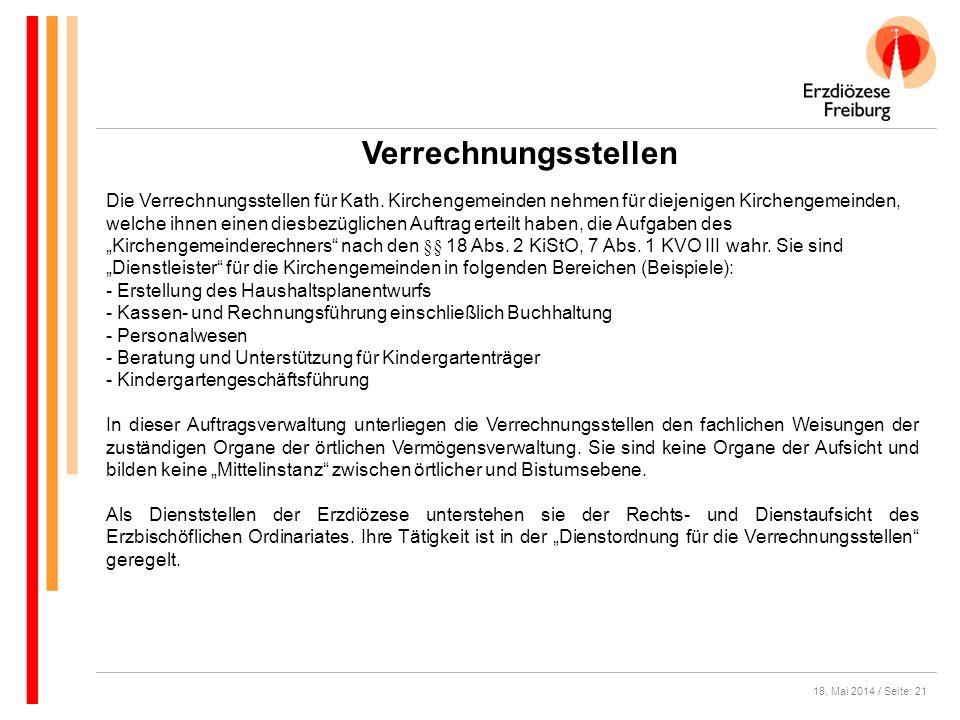 18. Mai 2014 / Seite: 21 Verrechnungsstellen Die Verrechnungsstellen für Kath. Kirchengemeinden nehmen für diejenigen Kirchengemeinden, welche ihnen e