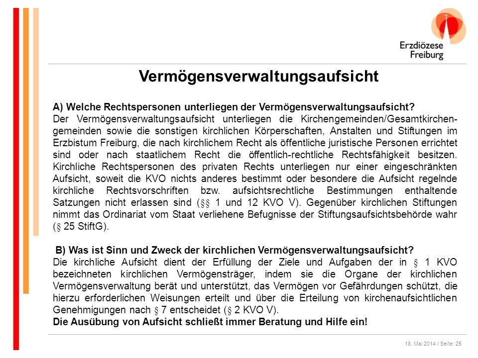 18. Mai 2014 / Seite: 25 Vermögensverwaltungsaufsicht A) Welche Rechtspersonen unterliegen der Vermögensverwaltungsaufsicht? Der Vermögensverwaltungsa