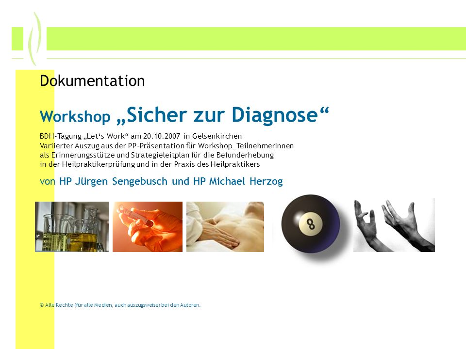 Dokumentation Workshop Sicher zur Diagnose BDH-Tagung Lets Work am 20.10.2007 in Gelsenkirchen Variierter Auszug aus der PP-Präsentation für Workshop_