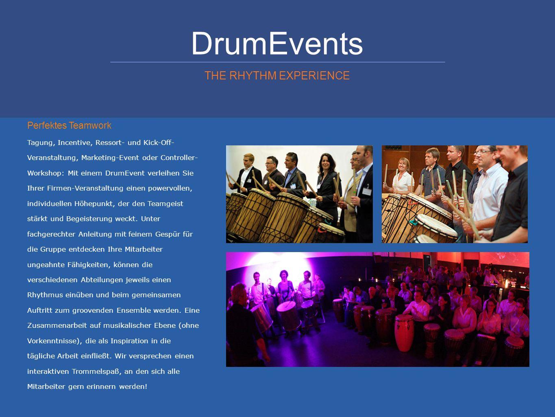 DrumEvents THE RHYTHM EXPERIENCE Trommeln ist Mannschaftsspiel DrumEvents im Rahmen von Managertrainings haben sich als äußerst vitalisierend und dynamisch bewährt.