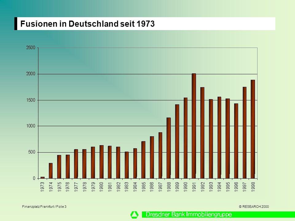 © RESEARCH 2000 Finanzplatz Frankfurt / Folie 3 Fusionen in Deutschland seit 1973