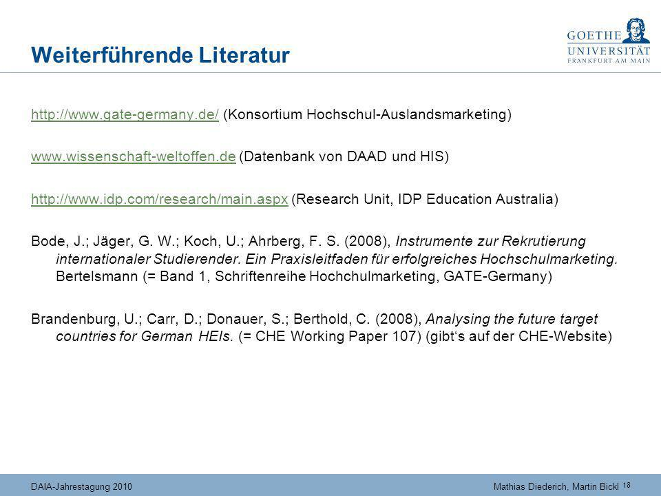 18 DAIA-Jahrestagung 2010Mathias Diederich, Martin Bickl Weiterführende Literatur http://www.gate-germany.de/http://www.gate-germany.de/ (Konsortium H