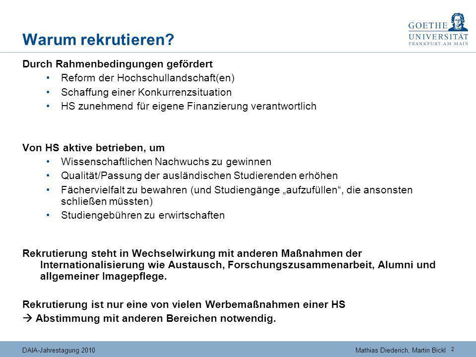 2 DAIA-Jahrestagung 2010Mathias Diederich, Martin Bickl Warum rekrutieren? Durch Rahmenbedingungen gefördert Reform der Hochschullandschaft(en) Schaff