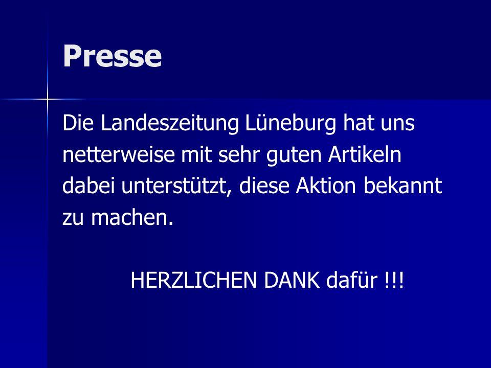 Presse Die Landeszeitung Lüneburg hat uns netterweise mit sehr guten Artikeln dabei unterstützt, diese Aktion bekannt zu machen.