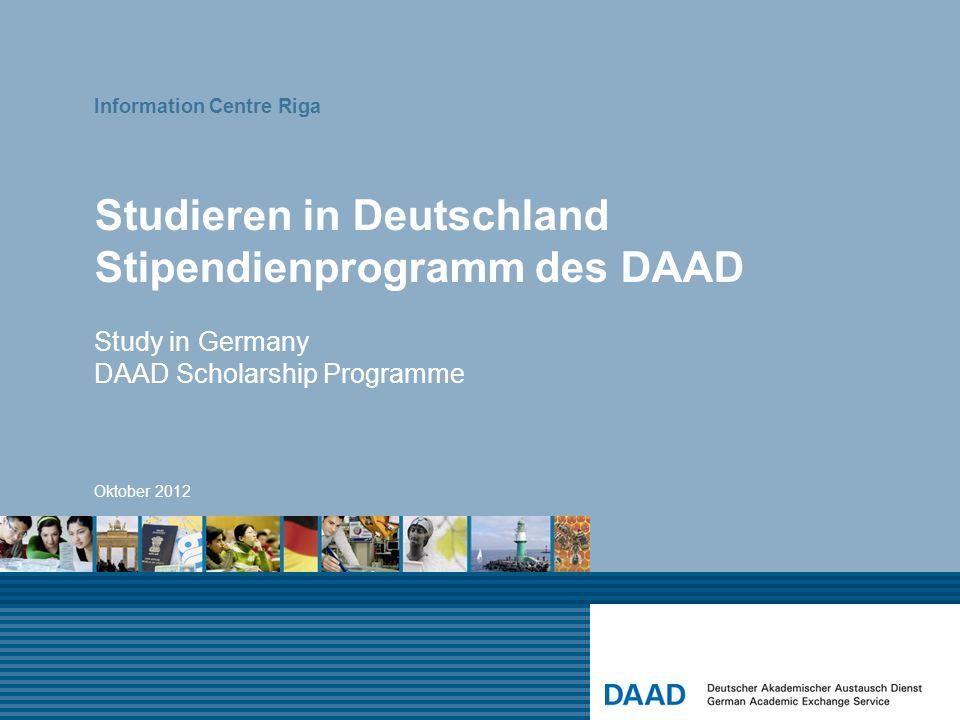 Studieren in Deutschland Stipendienprogramm des DAAD Study in Germany DAAD Scholarship Programme Information Centre Riga Oktober 2012