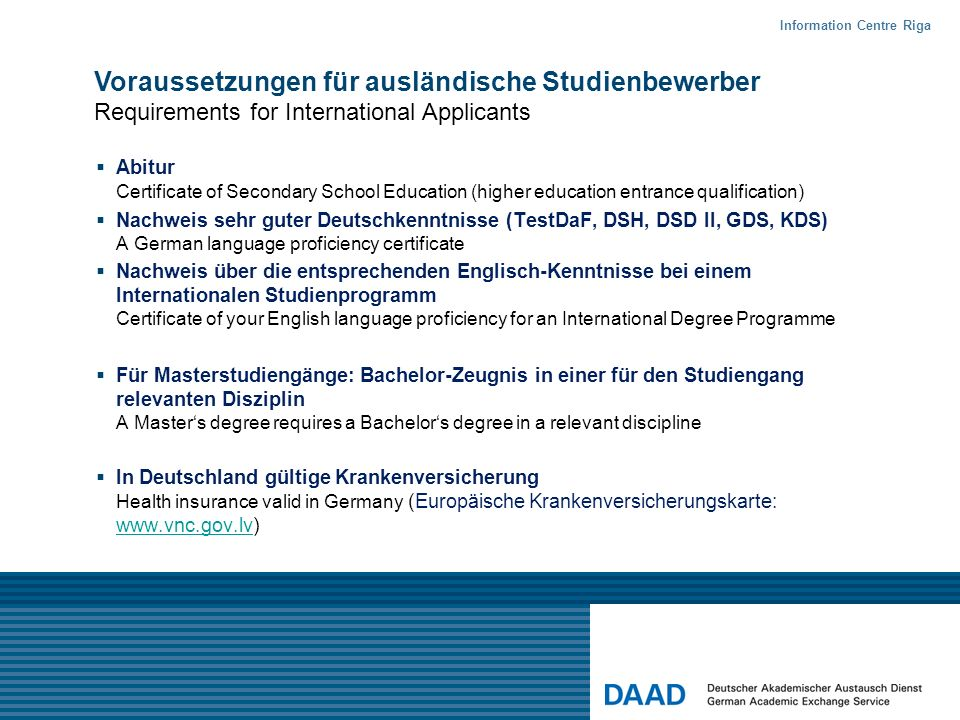Abitur Certificate of Secondary School Education (higher education entrance qualification) Nachweis sehr guter Deutschkenntnisse (TestDaF, DSH, DSD II