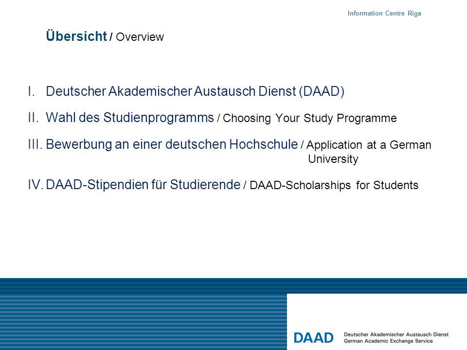 Übersicht / Overview I. Deutscher Akademischer Austausch Dienst (DAAD) II.Wahl des Studienprogramms / Choosing Your Study Programme III.Bewerbung an e