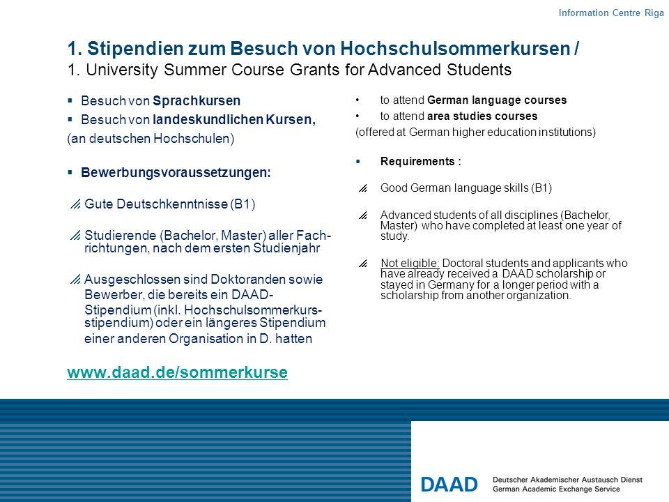 Besuch von Sprachkursen Besuch von landeskundlichen Kursen, (an deutschen Hochschulen) Bewerbungsvoraussetzungen: Gute Deutschkenntnisse (B1) Studiere