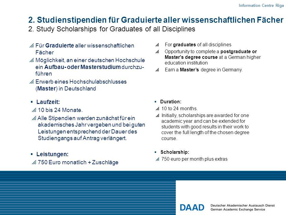 Für Graduierte aller wissenschaftlichen Fächer Möglichkeit, an einer deutschen Hochschule ein Aufbau- oder Masterstudium durchzu- führen Erwerb eines