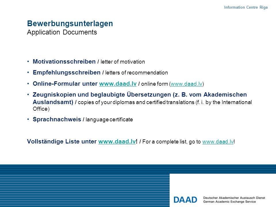 Bewerbungsunterlagen Application Documents Motivationsschreiben / letter of motivation Empfehlungsschreiben / letters of recommendation Online-Formula