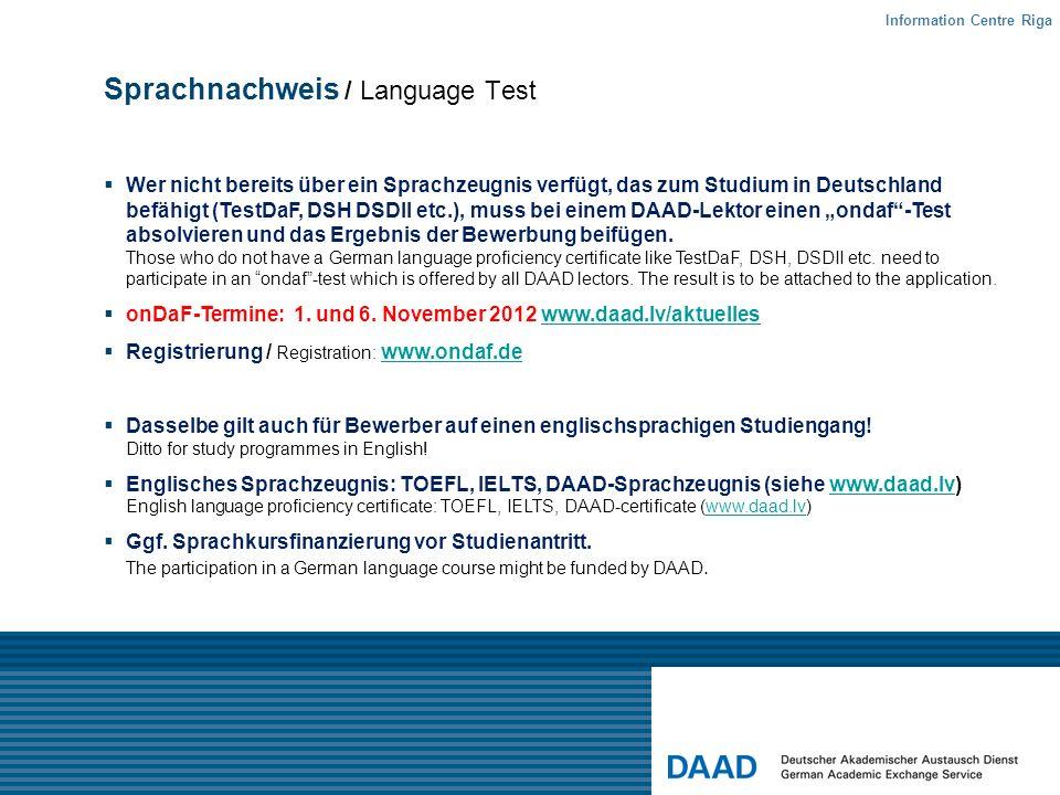 Sprachnachweis / Language Test Wer nicht bereits über ein Sprachzeugnis verfügt, das zum Studium in Deutschland befähigt (TestDaF, DSH DSDII etc.), mu