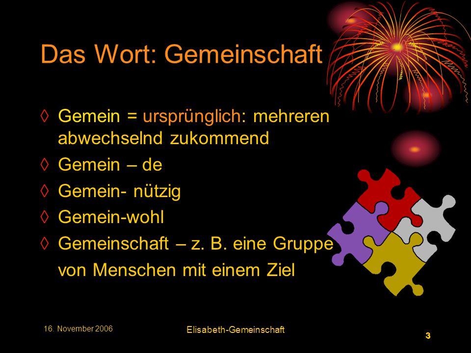 4 4 16.November 2006 Elisabeth-Gemeinschaft Gemeinschaft = Harmonie .