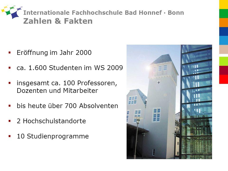 Internationale Fachhochschule Bad Honnef · Bonn Zahlen & Fakten Eröffnung im Jahr 2000 ca.