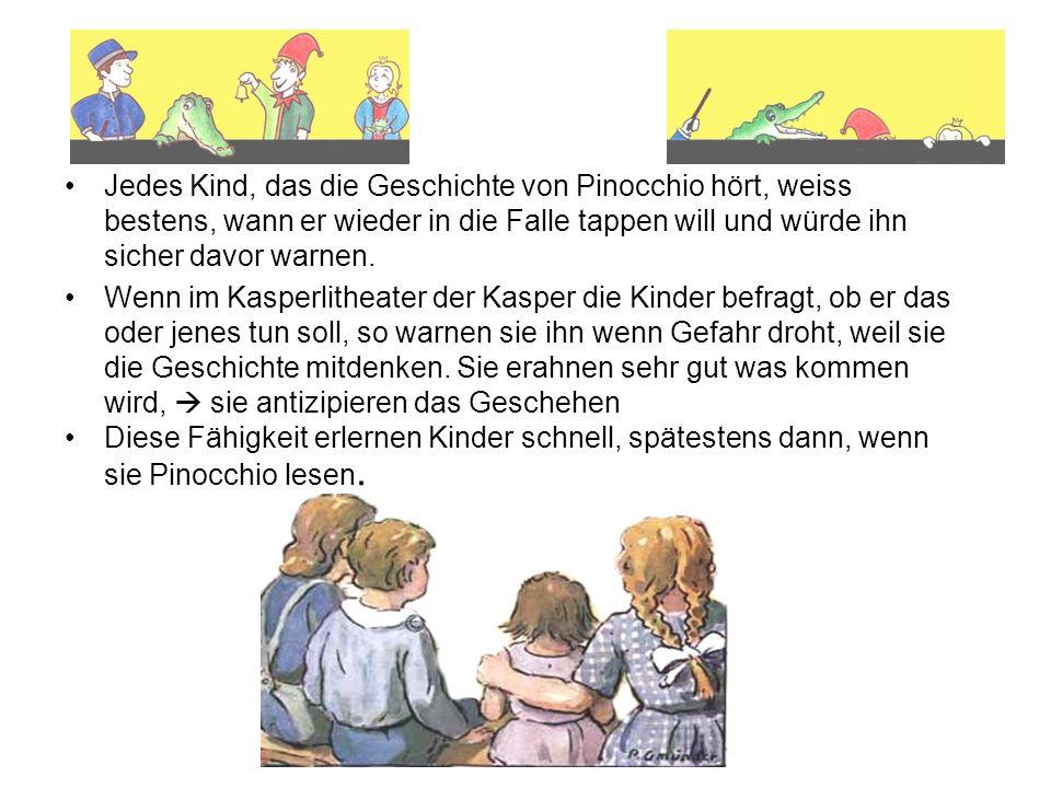 Jedes Kind, das die Geschichte von Pinocchio hört, weiss bestens, wann er wieder in die Falle tappen will und würde ihn sicher davor warnen. Wenn im K