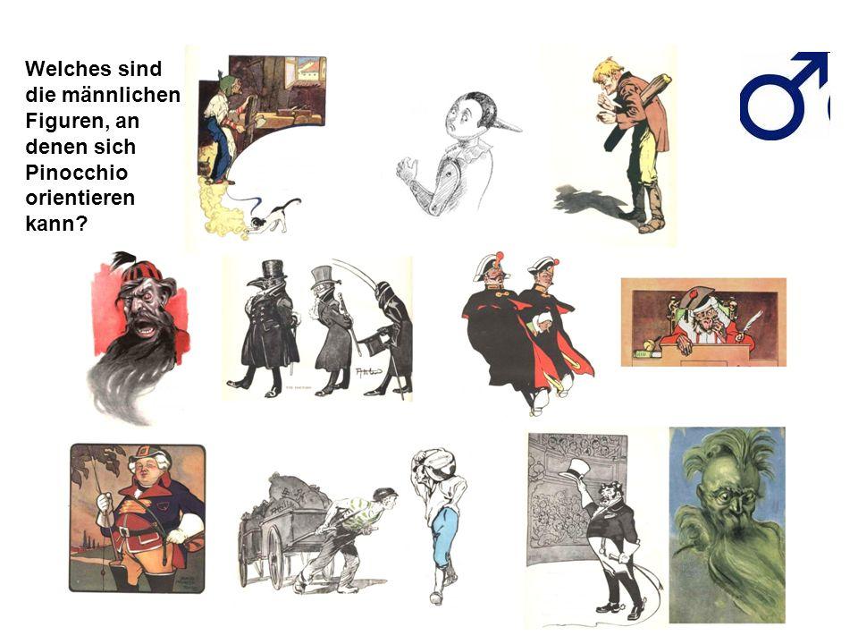 Welches sind die männlichen Figuren, an denen sich Pinocchio orientieren kann?