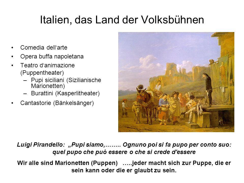 Italien, das Land der Volksbühnen Comedia dellarte Opera buffa napoletana Teatro danimazione (Puppentheater) –Pupi siciliani (Sizilianische Marionette