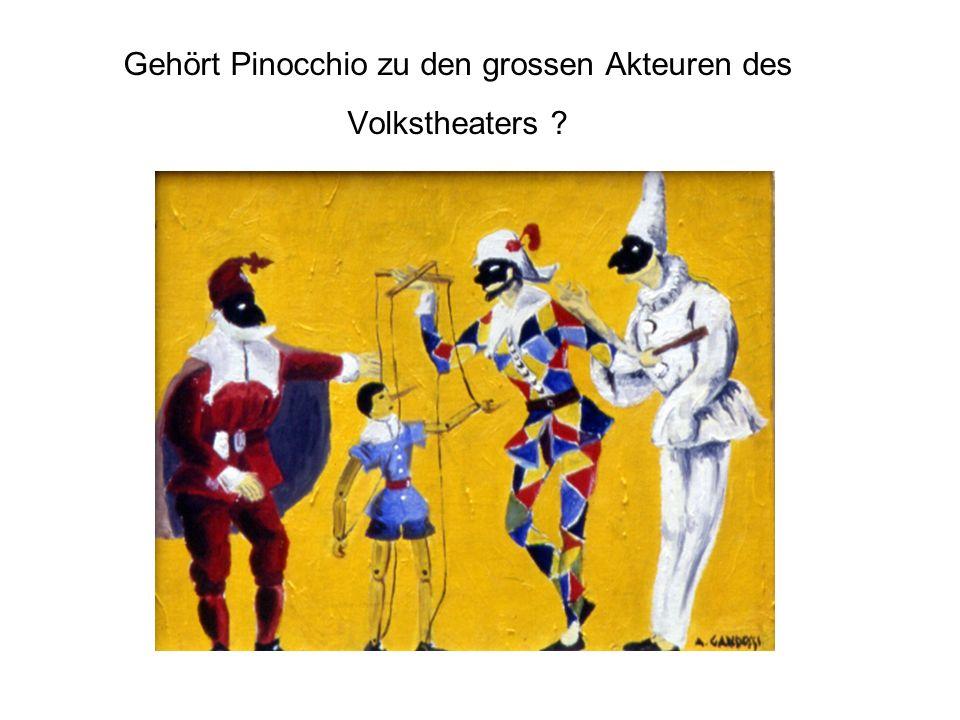 Gehört Pinocchio zu den grossen Akteuren des Volkstheaters ?