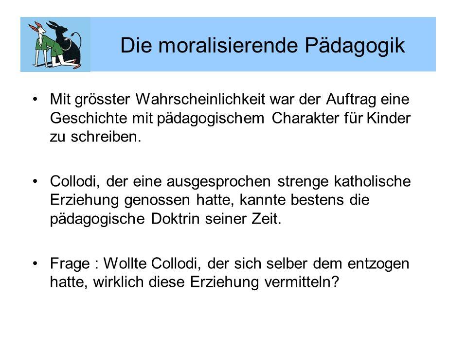 Die moralisierende Pädagogik Mit grösster Wahrscheinlichkeit war der Auftrag eine Geschichte mit pädagogischem Charakter für Kinder zu schreiben. Coll